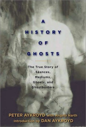 A History of Ghosts by Peter Aykroyd, Photography by Jackie Alpers
